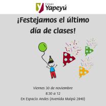 ¡Festejamos el último día de clases!