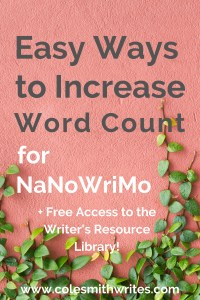 Easy Ways to Increase Word Count for NaNoWriMo   #faster #morewords #authors #inspiration #readers #writingtips #writers #advice #help #motivation
