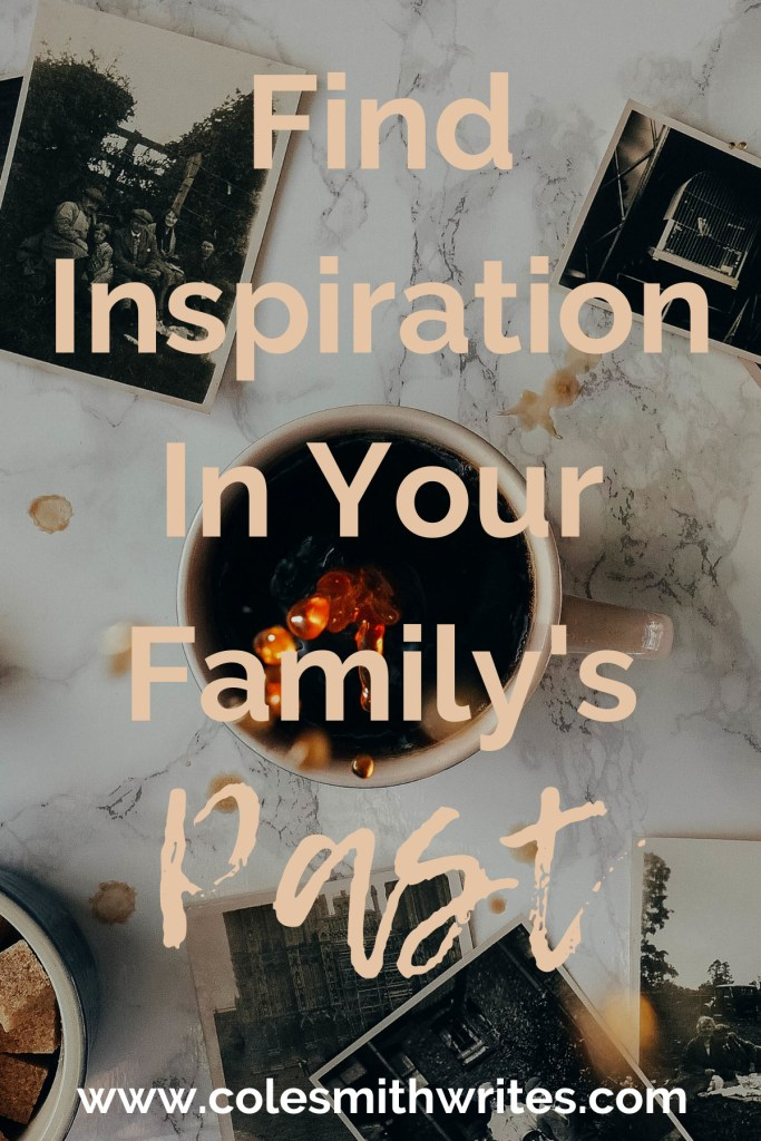 Writer's block? You can find inspiration in your family's past!