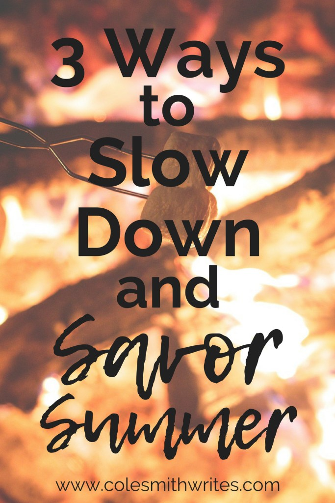 It's summer time--don't let it get away! Try these tips to slow down and savor the season. #creative #creativesummer #creativity #creativeideas