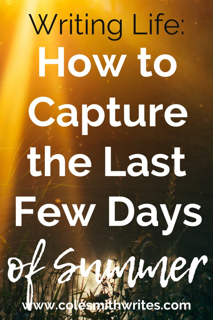 How to capture the last few days of summer and reach your writing goals | #authors #readers