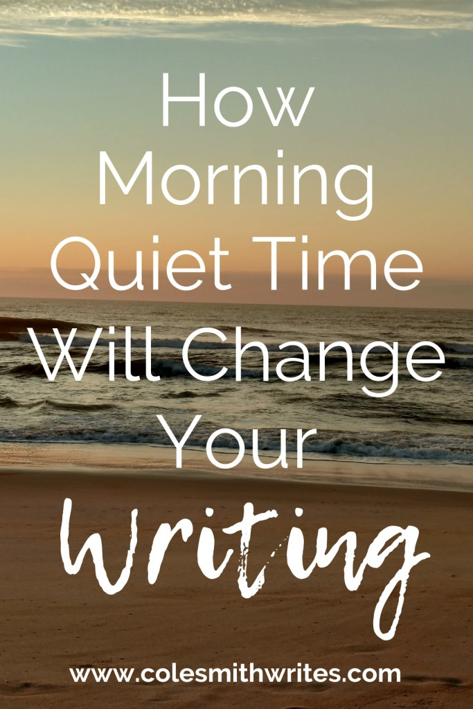 Find out how a simple routine, morning quiet time, will change your writing life! | #miraclemorning #productivity #writersunite #writersblock