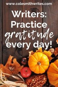 Writers, here's how to practice gratitude every day: