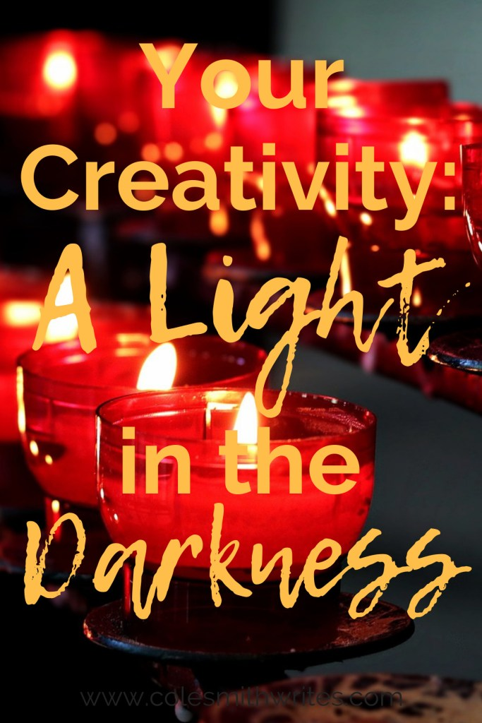 How is your creativity like a light in the darkness?