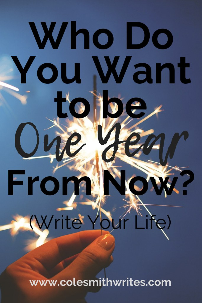 Who do you want to be one year from now?