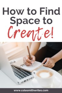 How to find space to create | #authors #blog #bloggers #creativity #indieauthors #indiewriters #readers #writers