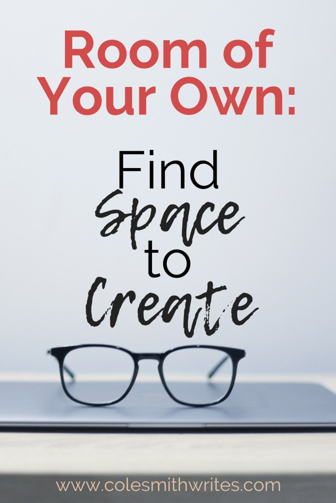 Find out how to find space to create.