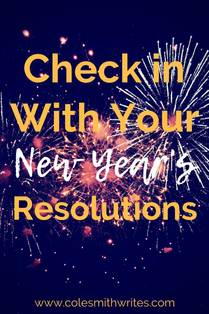 It's time to check in with new year's resolutions! | #indieauthors #indiepublishing #selfpublishing #goals