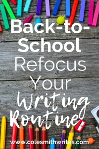 Here's how to reevaluate and refocus your writing routine for back-to-school season   #indieauthors #indiepublishing