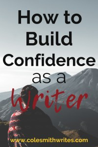 Ever wish there was an easier way to build confidence as a writer? | #writingtips #fiction #authors #readers #indieauthors #indiepublishing #writersunite #writinghelp