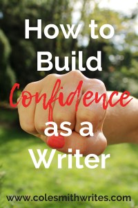 Here's how to build confidence as a writer: | #writinglife #authors #writingtips #fiction #writersunite #writinghelp #writersblock #writinghelp