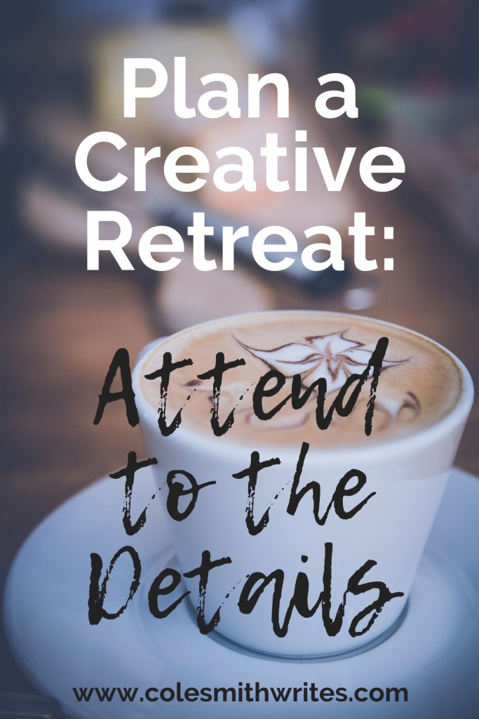 Want to plan a creative retreat? Don't forget to pay attentiom to the details... | #creativity #writing #selfcare #writing #blogging #rest #creativelife #novel #authors #motivation #inspiration #nanowrimo #nonfiction #relax #plan #writersunite #writinghelp #escape #meditation #getaway #timemanagement #planning #play #journaling #writing