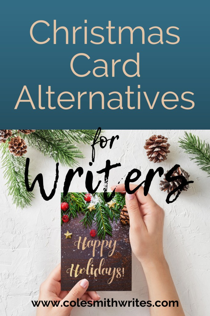 Writers, are you looking for interesting Christmas card alternatives? | #write #screenwriters #authors #readers #timemanagement #minimalism #writingtips #writersunite #writinghumor #indiepublishing #indieauthors #selfpub #writinglife