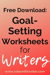 Download free worksheets: Goal-setting for writers! | #indieauthors #indiepublishing #inspiration #motivation