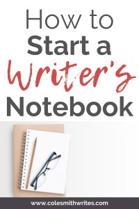 Start a writer's notebook today | #art #artist #authors #blog #bloggers #book #bujo #bulletjournal #craft #creative #diary #diy #hacks #indieauthors #indiepublishing #inspiration #journal #journaling #fiction #mindset #motivation #nonfiction #notes #novel #organization #planner #plot #productivity #readers #selfpublishing #timemanagement #tips #writingadvice #writinghacks #writinghelp #writingtips