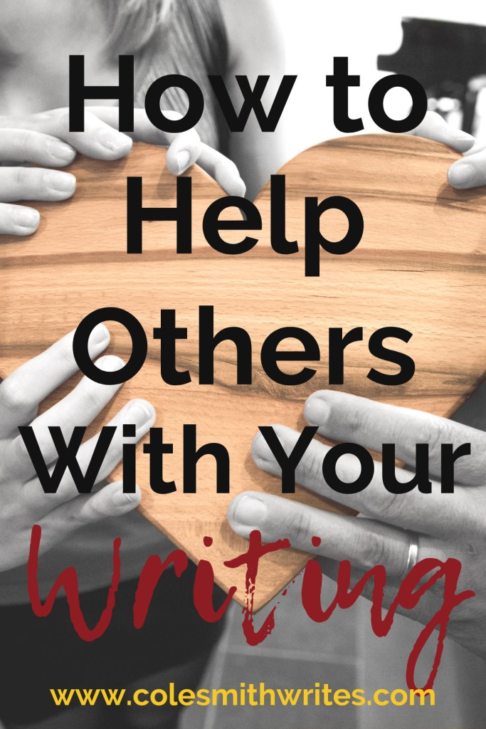 Want to know how to help others with your writing? | #indieauthors #indiepublishing