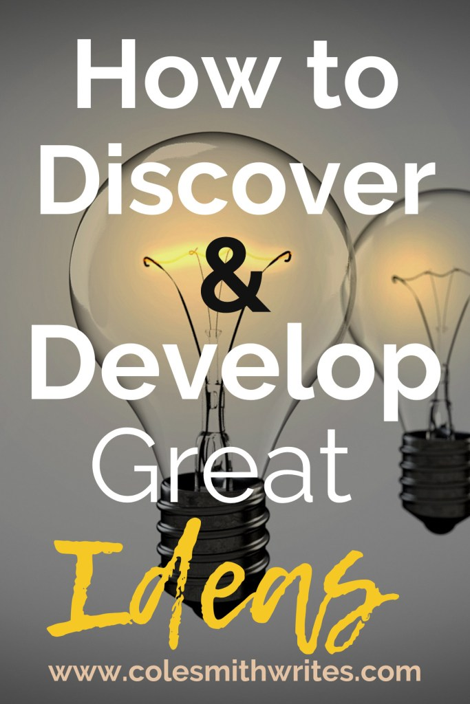 As a writer, you have to be able to discover and develop great ideas: | #indie #authors
