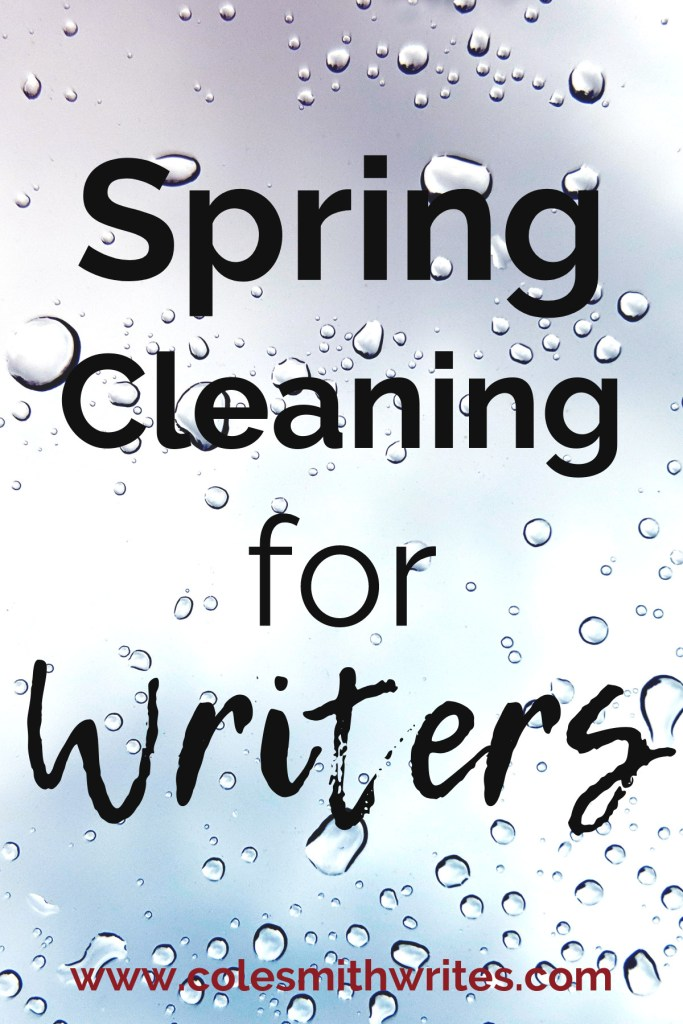 Feeling Disorganized? Try Spring Cleaning for Writers | #indieauthors #indiepublishing #authors #readers #writingtips #fiction