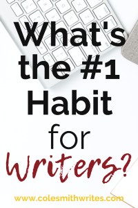Can you guess the #1 habit for writers? | #motivation #inspiration #writing #tips