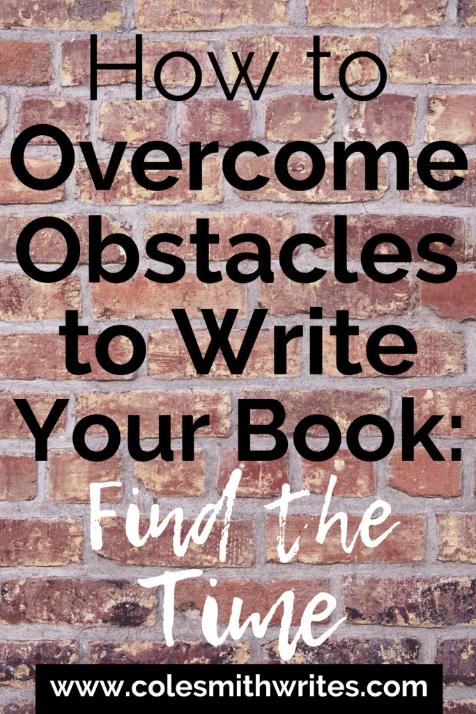 How to Overcome the Obstacles to Write Your Book: Find the Time | #indieauthors #indiepublishing #authors #readers