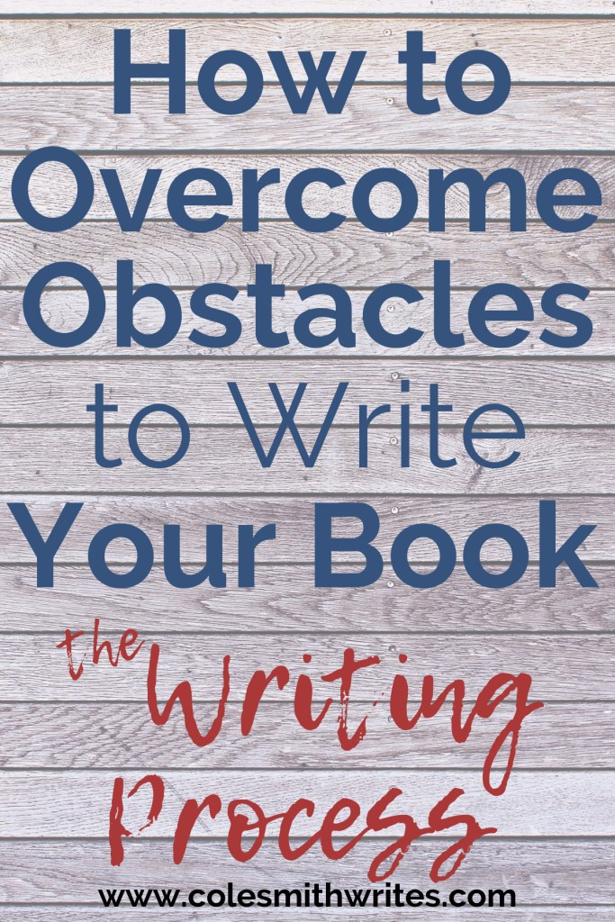 Want to make progress with the writing process? Here's how to overcome obstacles to write your book |