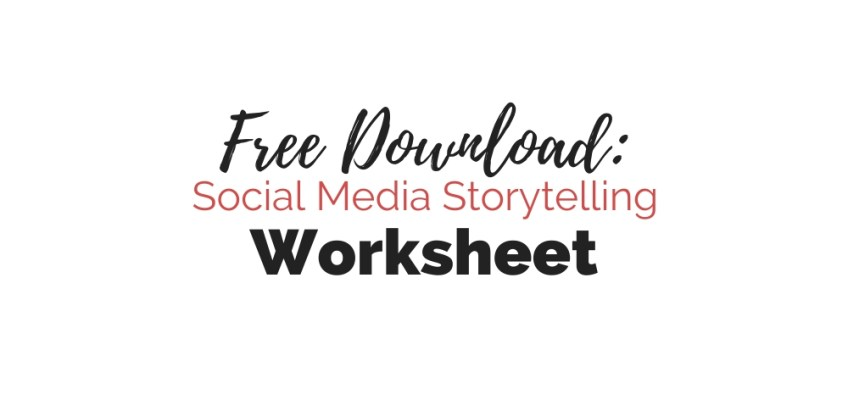 Free Download: Social Media Storytelling Worksheet