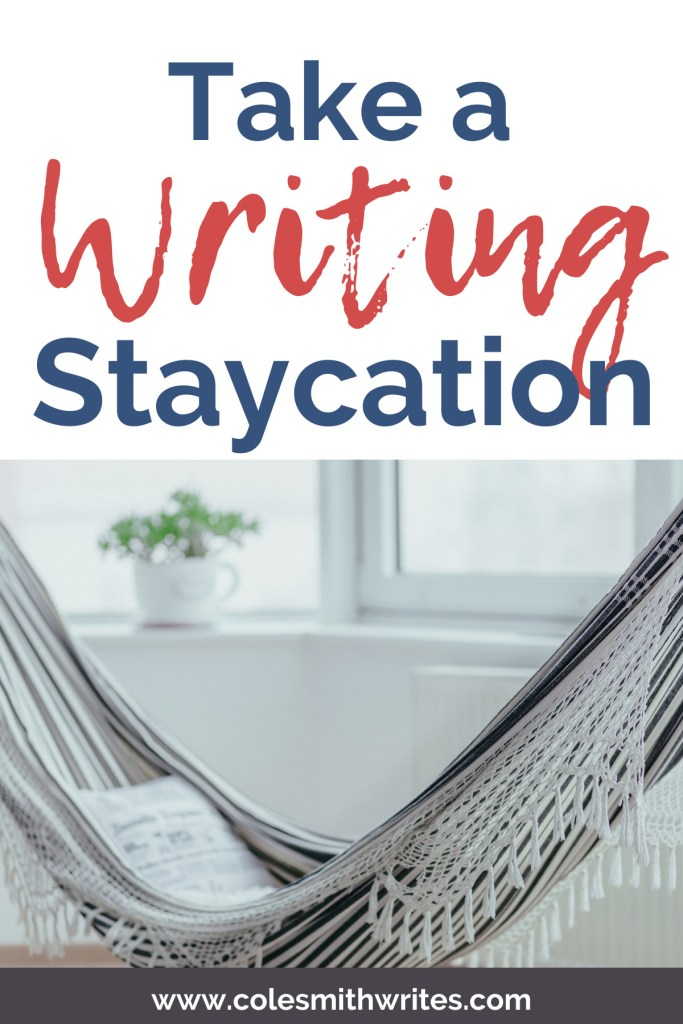 Have you ever thought to take a writing staycation? | #indieauthors #indiepublishing #inspiration #motivation #planner #productivity #writingadvice #writinghelp