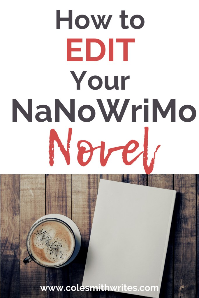 Here's how to edit your NaNoWriMo novel | #editing #writing
