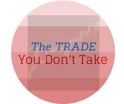 the trade you don't take