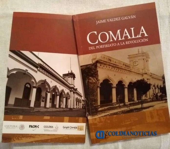 Comala. Del Porfiriato a la Revolución 696x609 - Presentará Jaime Valdez libro de historia de Comala, este viernes