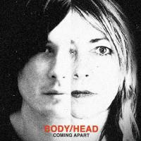 Body/Head - Coming Apart (Matador)