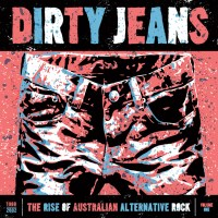 Dirty Jeans - The Rise of Australian Alternative Rock (...from a non-Australian music critic)