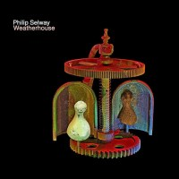 Philip Selway - Weatherhouse (Bella Union)