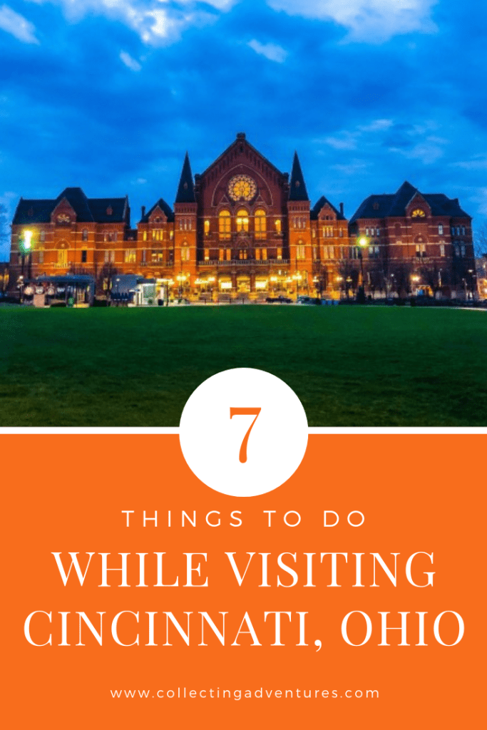 7 Things to do While Visiting Cincinnati, Ohio