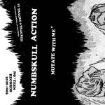 Numbskull Action - Mutate With Me* - Tape (2020)
