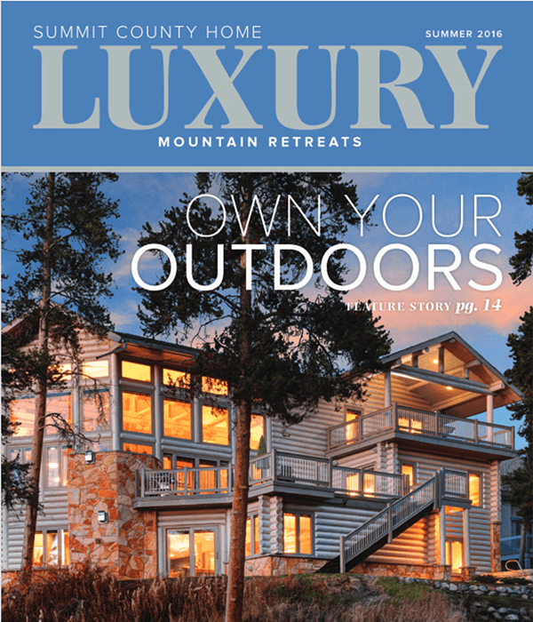 Summit County Home - Luxury Mountain Homes Summer 2016