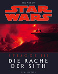 The Art of STAR WARS - Episode III – Die Rache der Sith - 2005