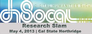 DH SoCal 2013 Research Slam