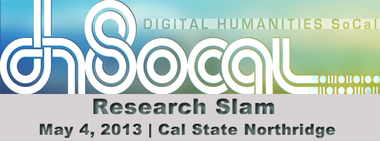 DH SoCal 2013 Research Slam