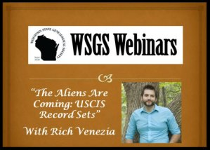 Rich Venezia's Webinar for WSGS on USCIS Record Sets
