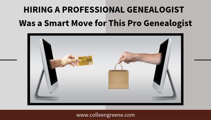 Hiring a Professional Genealogist was a Smart Move for This Pro Genealogist