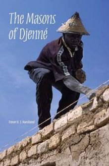 Trevor H. J. Marchand The Masons of Djenné