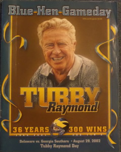 We witnessed seven Delaware wins under Tubby Raymond, and the we attended the ceremony after his retirement when the school named their playing filed after the coach who posted 300 wins for the Blue Hens.