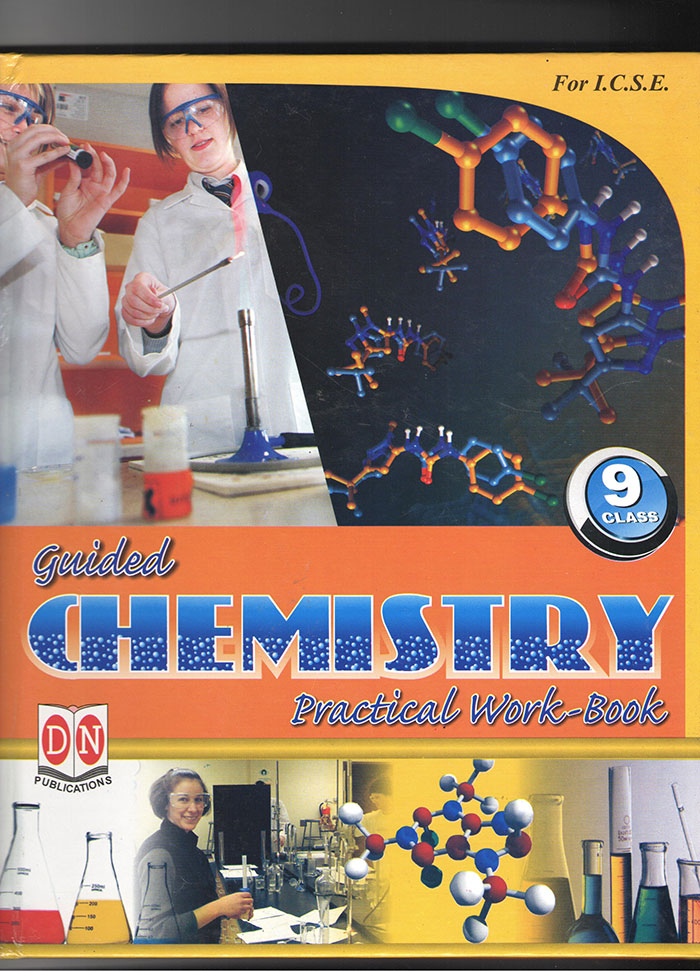 Guided Chemistry Practical Work Book | ICSE | D N Publication | Class IX