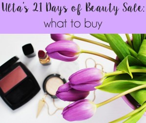 Ulta's 21 Days of Beauty Sale: What to buy