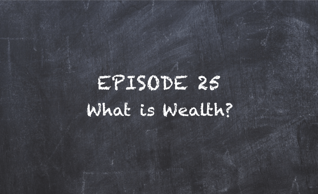 SMT TV Episode 25 – What is Wealth?