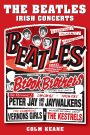 The Beatles Irish Concerts by Colm Keane