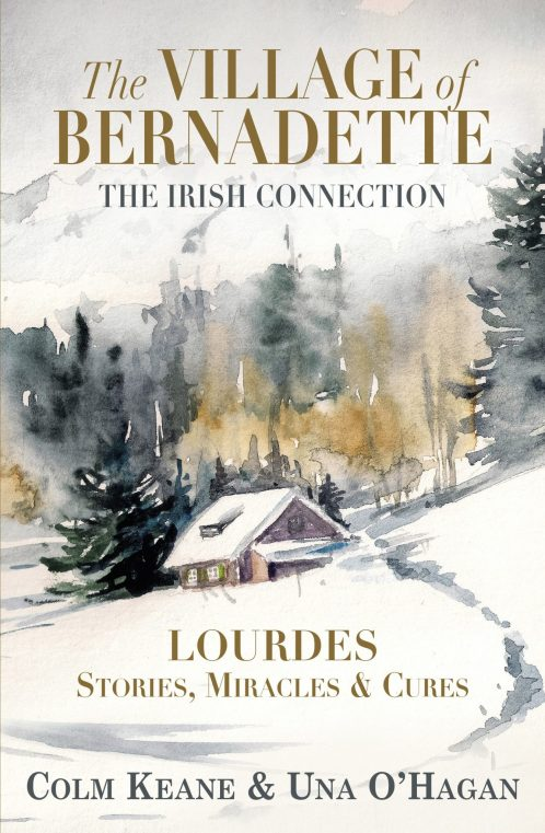 Cover The Village of Bernadette - Lourdes, Stories, Miracles and Cures