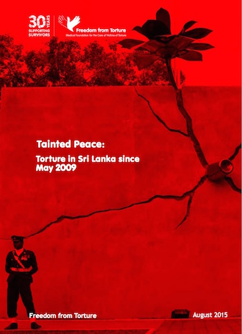 'Tainted Peace: Torture in Sri Lanka since May 2009'. Publication of 'Freedom from Torture', Medical Foundation for the Care of Victims of Torture, UK.