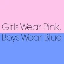 Genders And Colors   Why Is Pink For Girls And Blue For Boys?